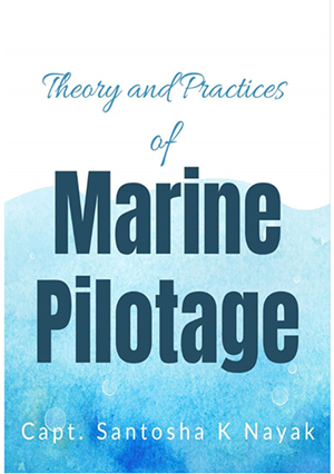 Theory and Practices of Marine Pilotage Kindle Edition by Capt Santosha K Nayak